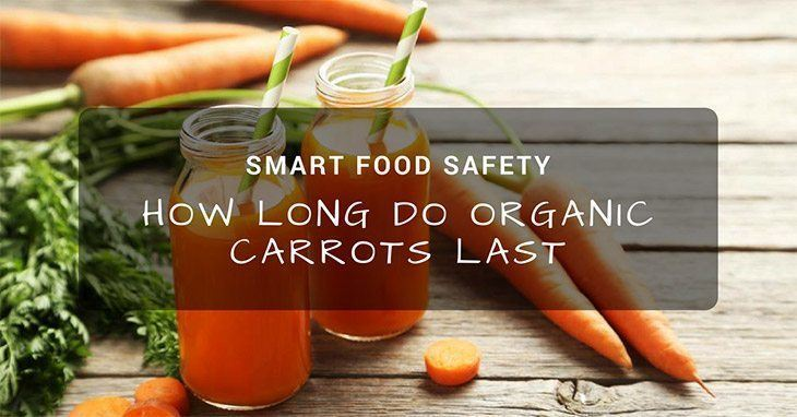 How Long Do Organic Carrots Last