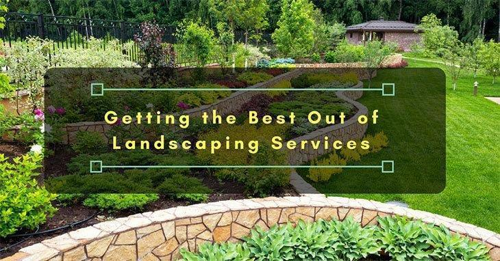 Getting-the-Best-Out-of-Landscaping-Services
