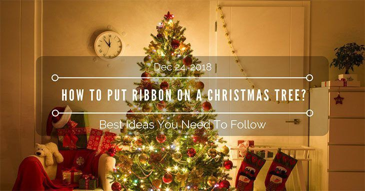 amazingly easy how to put ribbon on a christmas tree 2018 update