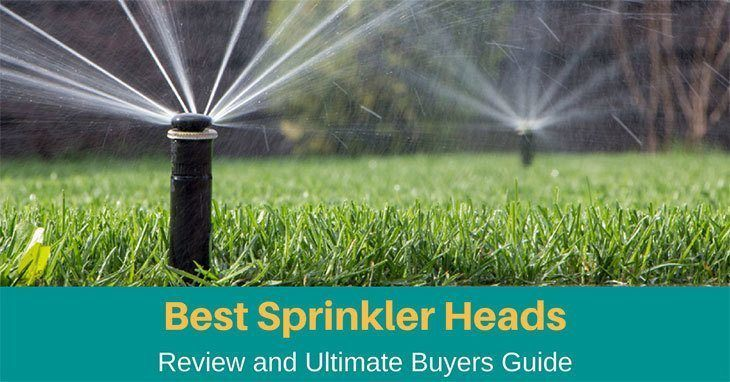 best sprinkler heads 2019 Best Sprinkler Heads 2019 Buying Guide (Updated)