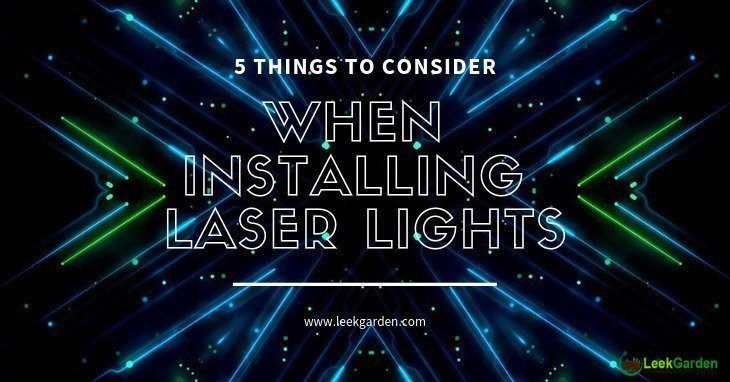 5 Things to Consider When Installing Laser Lights